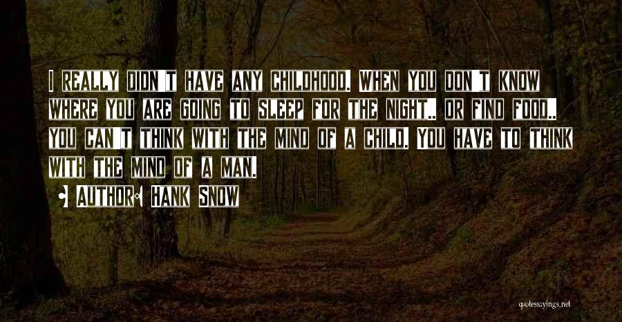 Snow And Childhood Quotes By Hank Snow