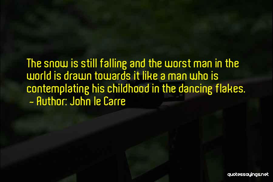 Snow And Childhood Quotes By John Le Carre