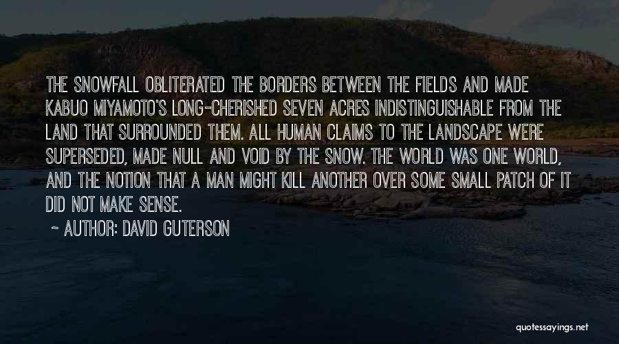 Snow Land Quotes By David Guterson
