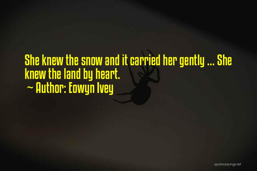 Snow Land Quotes By Eowyn Ivey