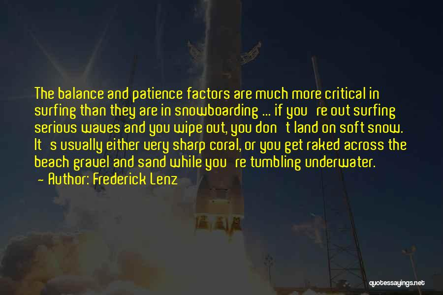 Snow Land Quotes By Frederick Lenz