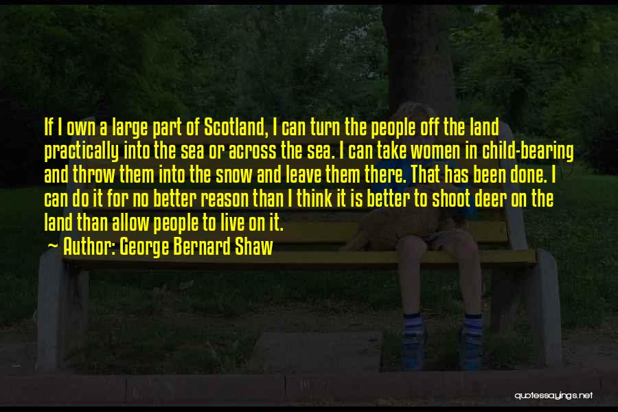 Snow Land Quotes By George Bernard Shaw