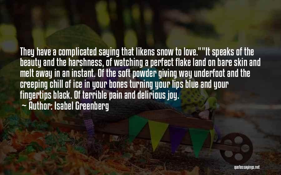Snow Land Quotes By Isabel Greenberg