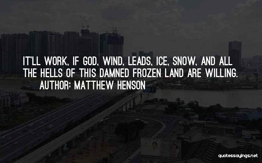 Snow Land Quotes By Matthew Henson