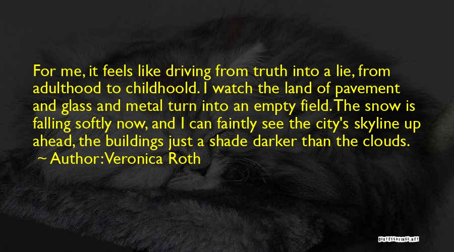 Snow Land Quotes By Veronica Roth