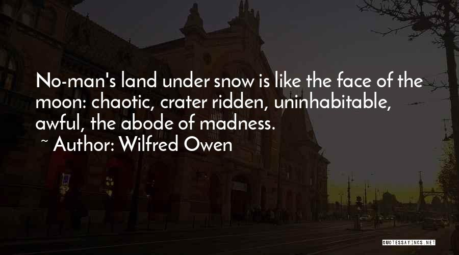 Snow Land Quotes By Wilfred Owen