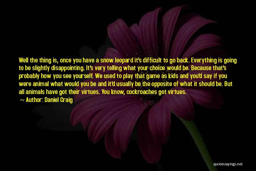 Snow Leopard Quotes By Daniel Craig