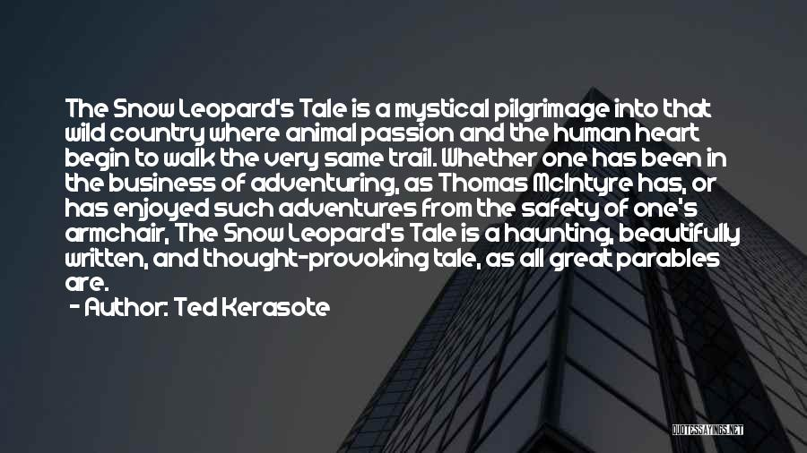 Snow Leopard Quotes By Ted Kerasote