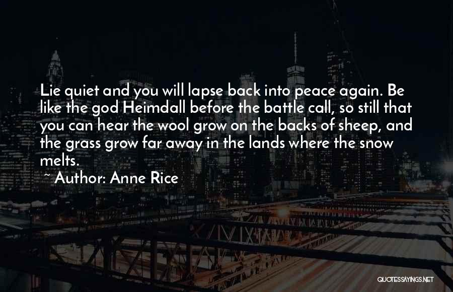 Snow Melts Quotes By Anne Rice