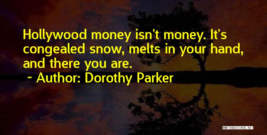Snow Melts Quotes By Dorothy Parker