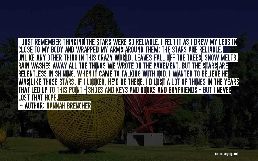 Snow Melts Quotes By Hannah Brencher