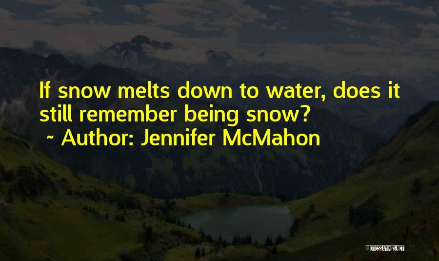 Snow Melts Quotes By Jennifer McMahon