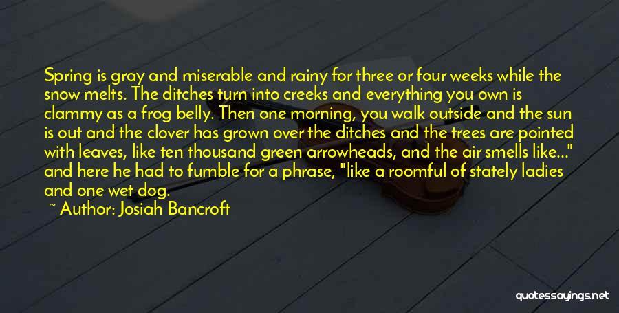 Snow Melts Quotes By Josiah Bancroft