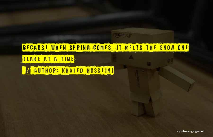 Snow Melts Quotes By Khaled Hosseini