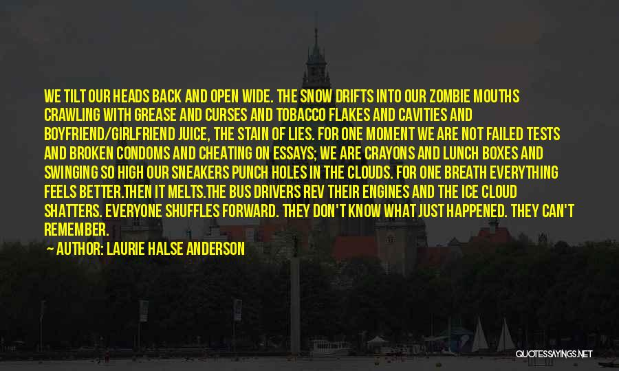 Snow Melts Quotes By Laurie Halse Anderson