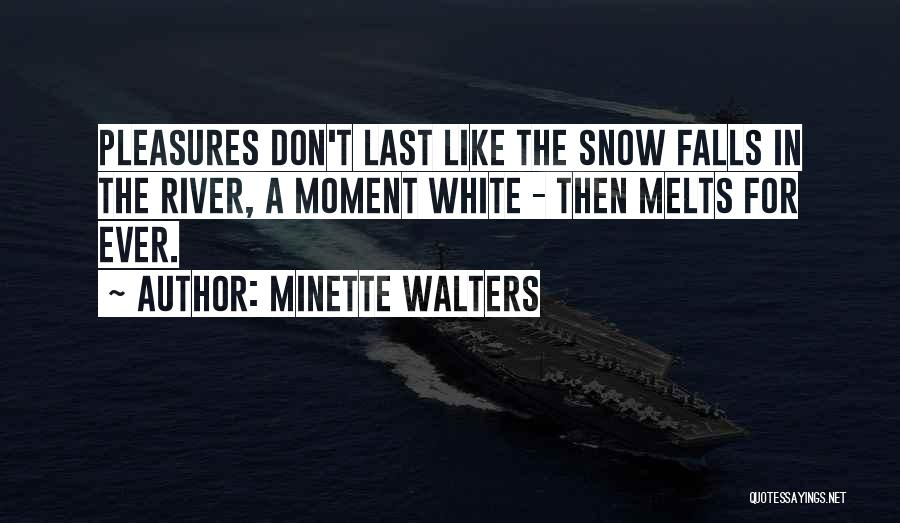 Snow Melts Quotes By Minette Walters
