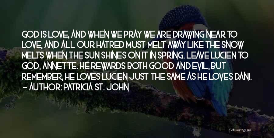 Snow Melts Quotes By Patricia St. John