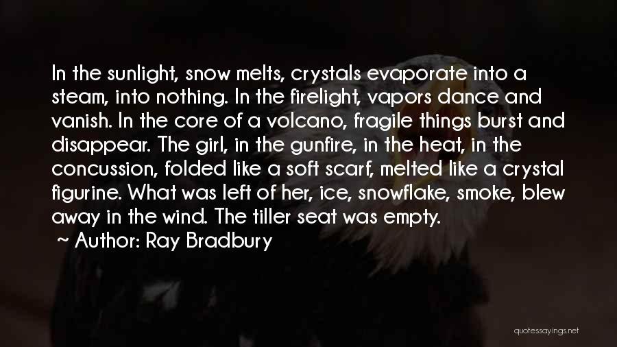 Snow Melts Quotes By Ray Bradbury