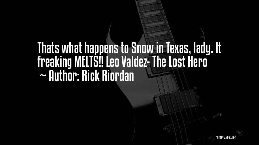 Snow Melts Quotes By Rick Riordan