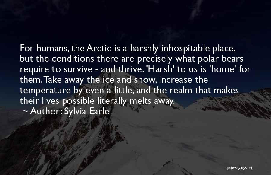 Snow Melts Quotes By Sylvia Earle