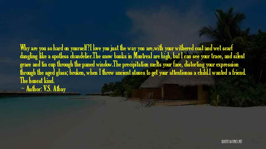 Snow Melts Quotes By V.S. Atbay