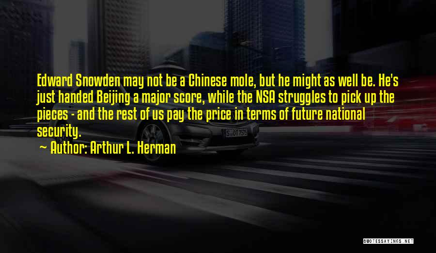 Snowden Quotes By Arthur L. Herman