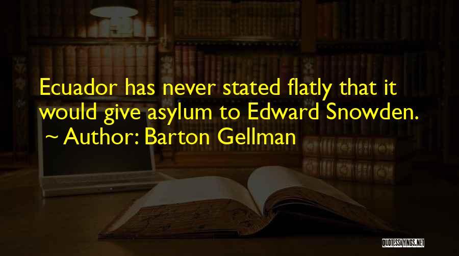 Snowden Quotes By Barton Gellman