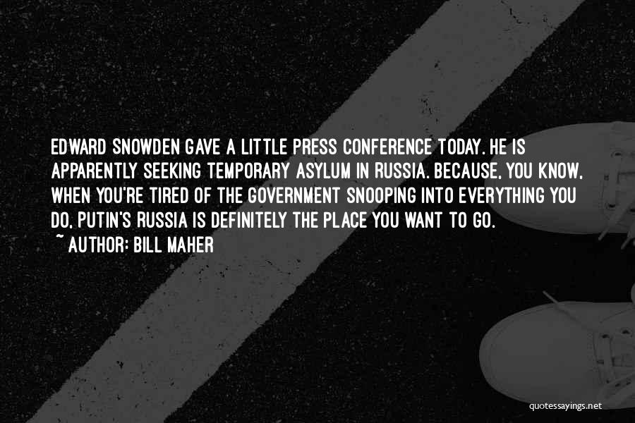 Snowden Quotes By Bill Maher
