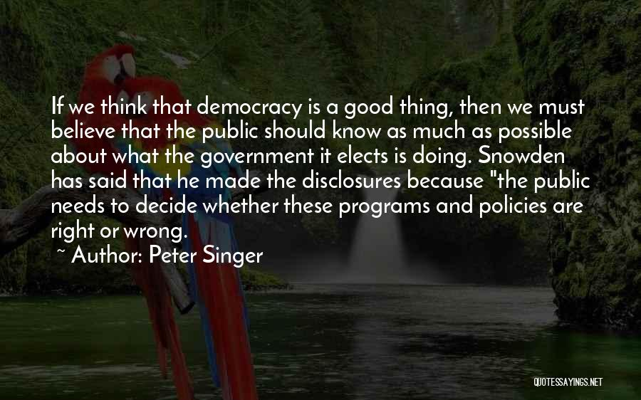 Snowden Quotes By Peter Singer