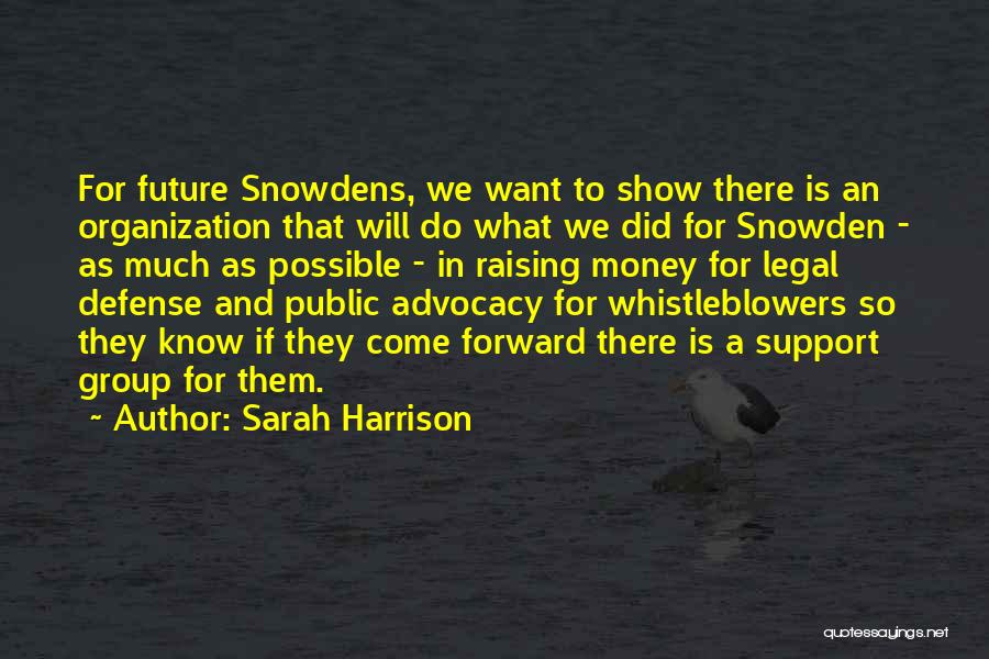 Snowden Quotes By Sarah Harrison