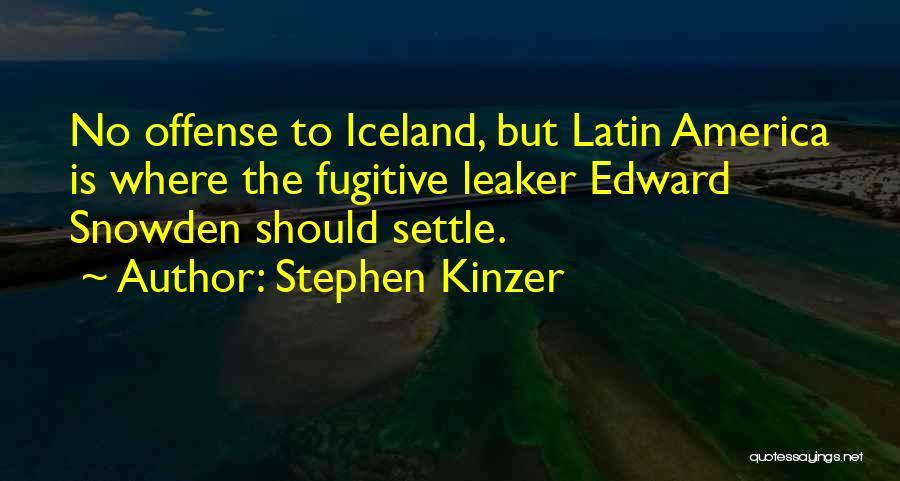 Snowden Quotes By Stephen Kinzer