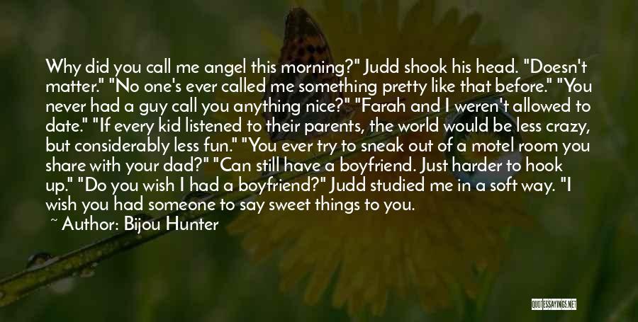 So Called Boyfriend Quotes By Bijou Hunter
