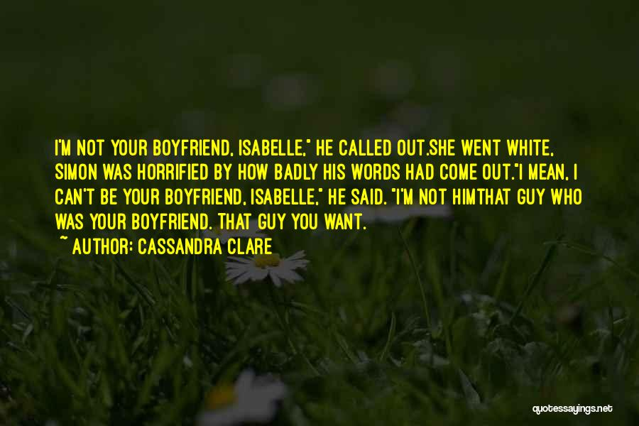 So Called Boyfriend Quotes By Cassandra Clare