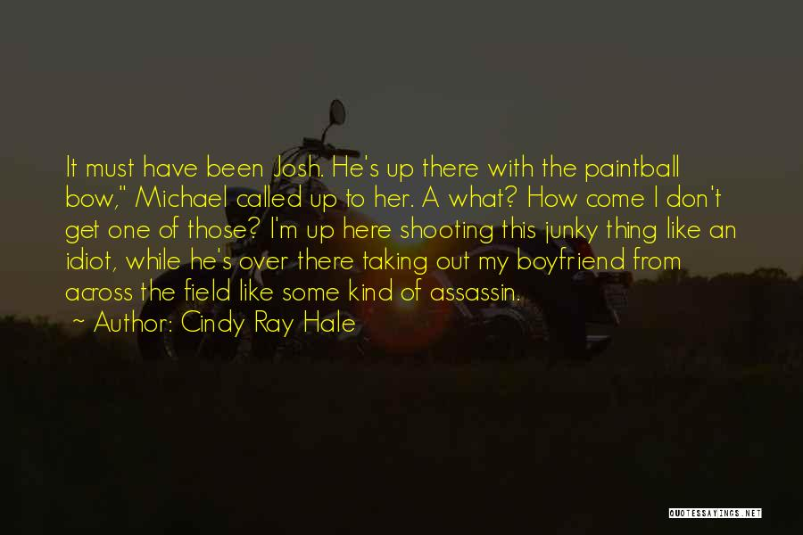 So Called Boyfriend Quotes By Cindy Ray Hale