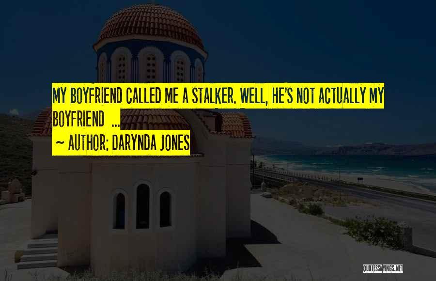 So Called Boyfriend Quotes By Darynda Jones
