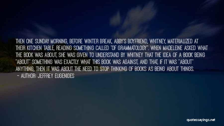 So Called Boyfriend Quotes By Jeffrey Eugenides