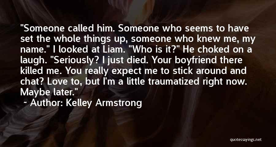 So Called Boyfriend Quotes By Kelley Armstrong