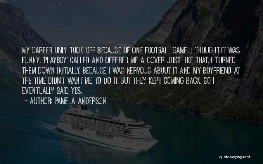 So Called Boyfriend Quotes By Pamela Anderson