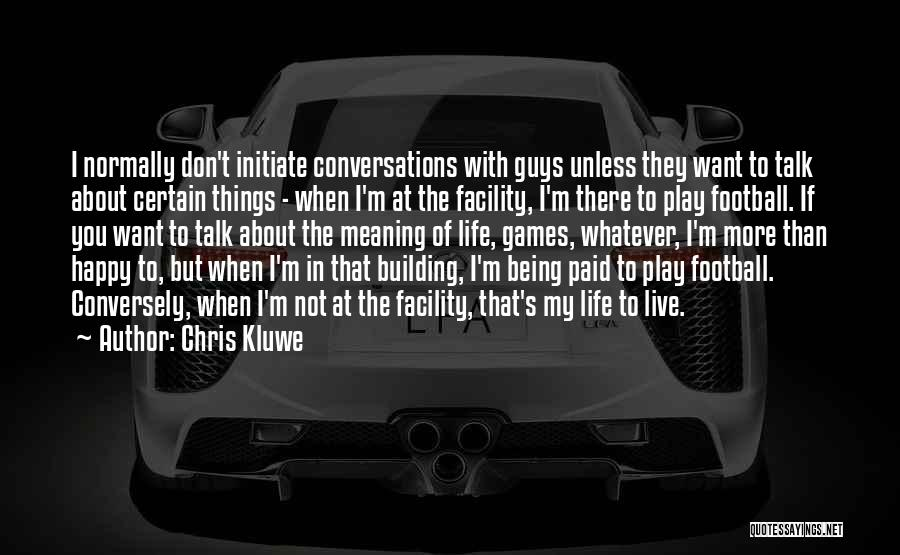 So Done With Guys Quotes By Chris Kluwe