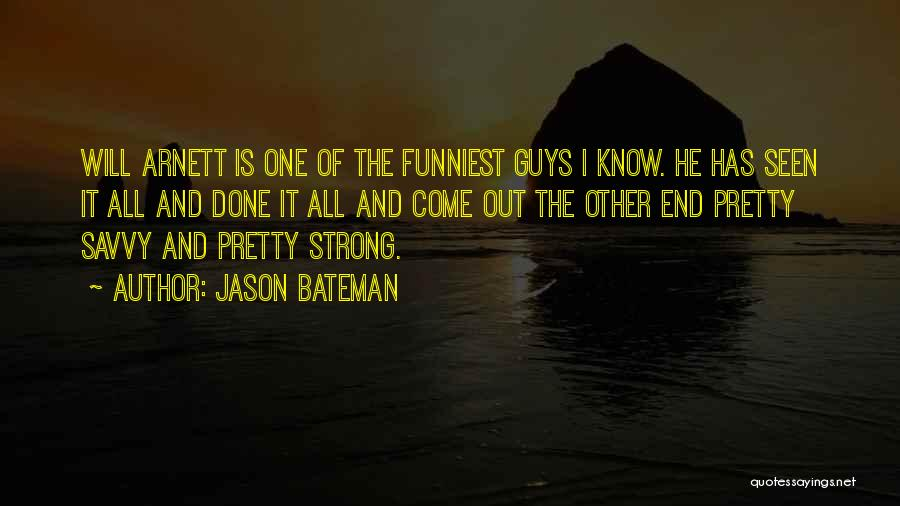 So Done With Guys Quotes By Jason Bateman