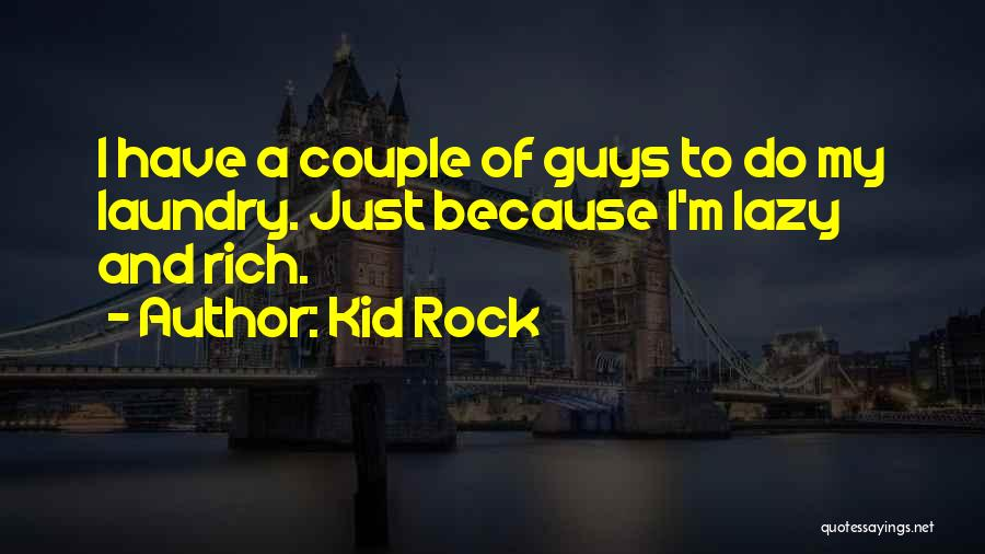 So Done With Guys Quotes By Kid Rock