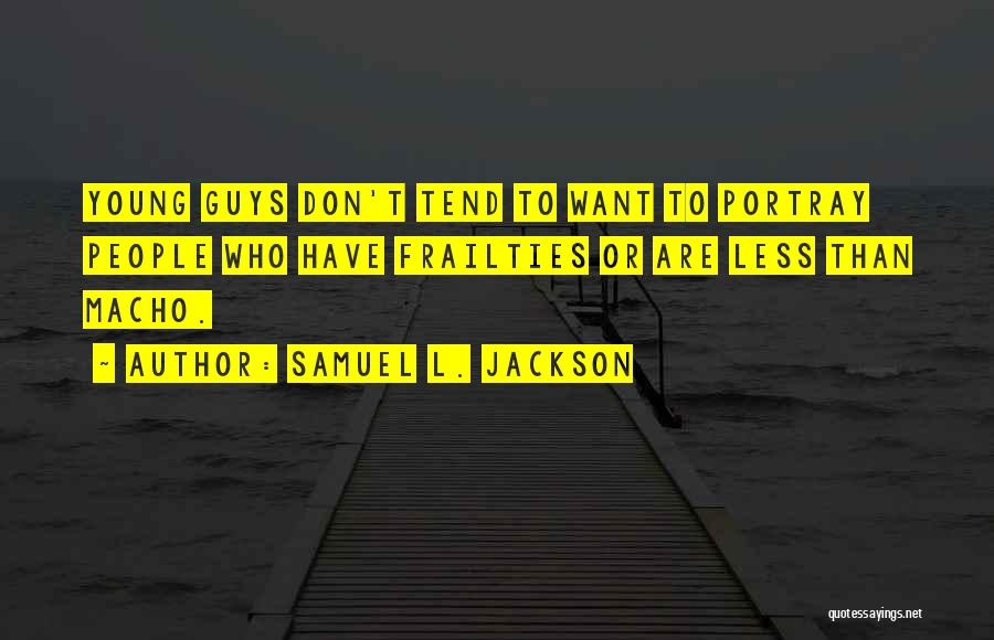 So Done With Guys Quotes By Samuel L. Jackson