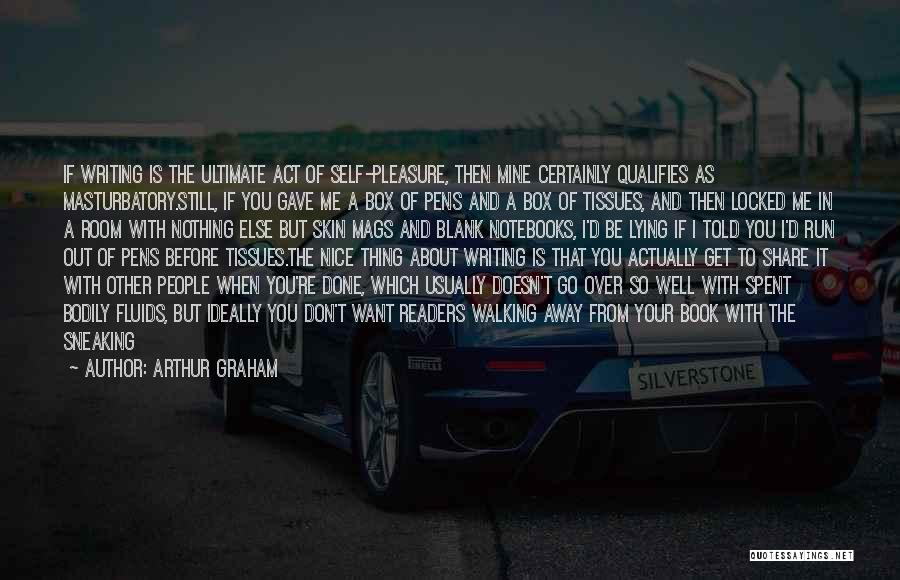 So Done With You Quotes By Arthur Graham