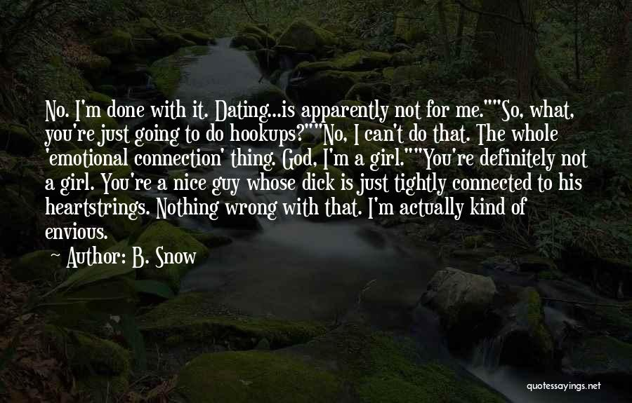So Done With You Quotes By B. Snow