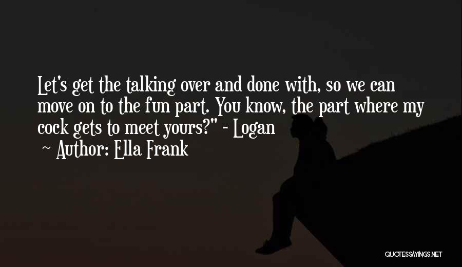 So Done With You Quotes By Ella Frank
