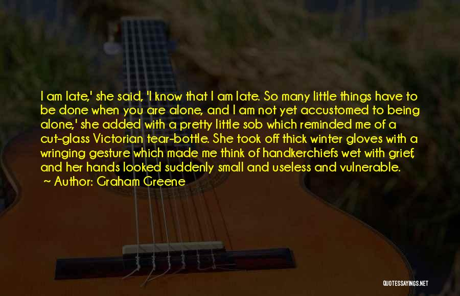 So Done With You Quotes By Graham Greene