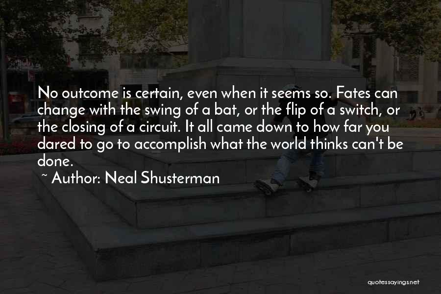 So Done With You Quotes By Neal Shusterman