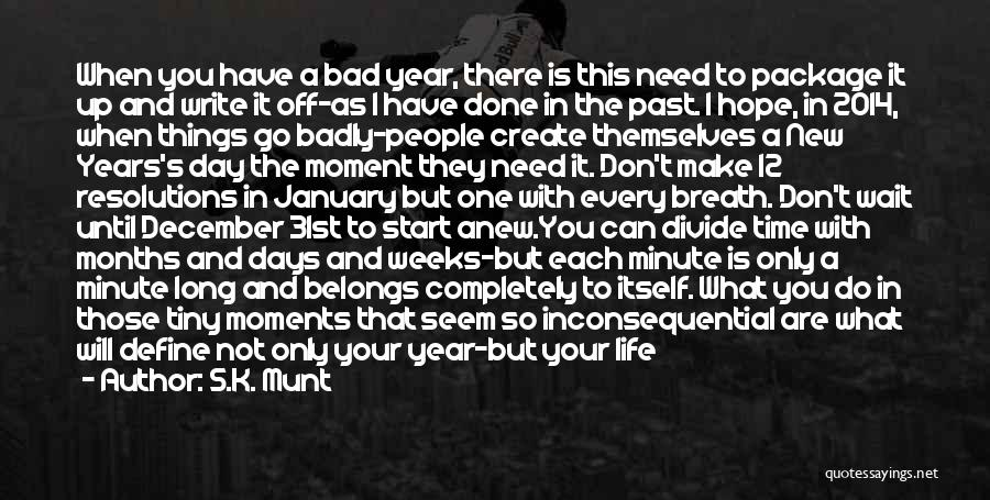 So Done With You Quotes By S.K. Munt