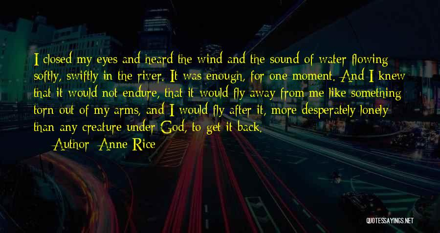 So Lonely Without You Quotes By Anne Rice