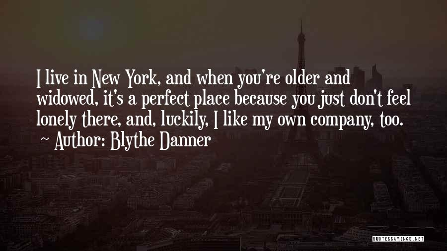 So Lonely Without You Quotes By Blythe Danner